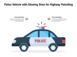 Police Vehicle With Glowing Siren For Highway Patrolling