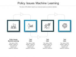 Policy Issues Machine Learning Ppt Powerpoint Presentation Styles Inspiration Cpb