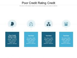 Poor Credit Rating Credit Ppt Powerpoint Presentation Professional Template Cpb