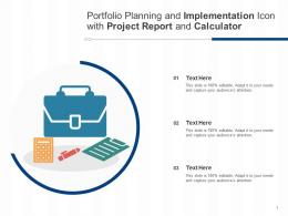 Portfolio Planning And Implementation Icon With Project Report And Calculator