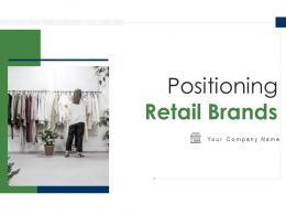 Positioning Retail Brands Powerpoint Presentation Slides