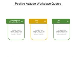 Positive Attitude Workplace Quotes Ppt Powerpoint Presentation Icon Graphic Images Cpb