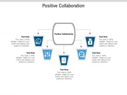 Positive Collaboration Ppt Powerpoint Presentation Icon Microsoft Cpb