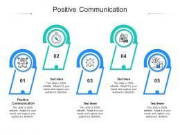 Positive Communication Ppt Powerpoint Presentation Outline Deck Cpb