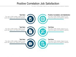 Positive Correlation Job Satisfaction Ppt Powerpoint Presentation Gallery Files Cpb