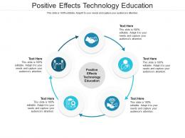 Positive Effects Technology Education Ppt Powerpoint Presentation Infographic Template Gallery Cpb