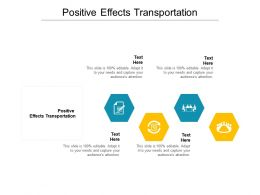 Positive Effects Transportation Ppt Powerpoint Presentation Layouts Ideas Cpb
