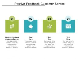 Positive Feedback Customer Service Ppt Powerpoint Presentation File Grid Cpb