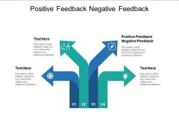 Positive Feedback Negative Feedback Ppt Powerpoint Presentation Pictures Graphics Cpb