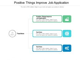 Positive Things Improve Job Application Ppt Powerpoint Presentation Inspiration Graphic Images Cpb