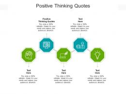 Positive Thinking Quotes Ppt Powerpoint Presentation Layouts Example Topics Cpb