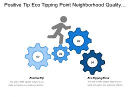 Positive Tip Eco Tipping Point Neighborhood Quality Infrastructure Safety
