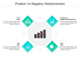 Positive Vs Negative Reinforcement Ppt Powerpoint Presentation Gallery Graphics Template Cpb
