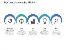 Positive Vs Negative Rights Ppt Powerpoint Presentation Gallery Graphics Cpb