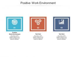 Positive Work Environment Ppt Powerpoint Presentation Professional Example Topics Cpb