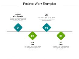 Positive Work Examples Ppt Powerpoint Presentation Inspiration Design Cpb