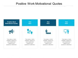 Positive Work Motivational Quotes Ppt Powerpoint Presentation Outline Topics Cpb