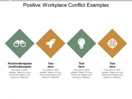 Positive Workplace Conflict Examples Ppt Powerpoint Presentation Pictures Deck Cpb