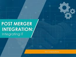 Post Merger Integration Integrating It Powerpoint Presentation Slides
