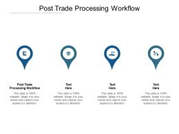 Post Trade Processing Workflow Ppt Powerpoint Presentation Gallery Background Designs Cpb