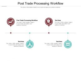 Post Trade Processing Workflow Ppt Powerpoint Presentation Layouts Slideshow Cpb