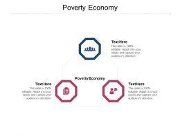 Poverty Economy Ppt Powerpoint Presentation Outline Topics Cpb