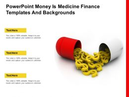Powerpoint Money Is Medicine Finance Templates And Backgrounds