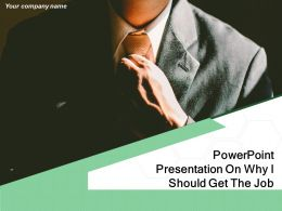 Powerpoint Presentation On Why I Should Get The Job Powerpoint Presentation Slides