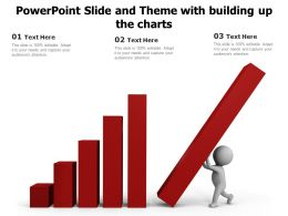 Powerpoint Slide And Theme With Building Up The Charts