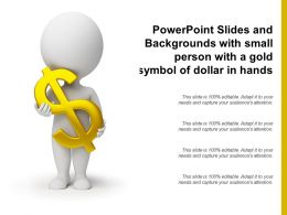 Powerpoint Slides And Backgrounds With Small Person With A Gold Symbol Of Dollar In Hands