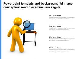 Powerpoint Template And Background 3d Image Conceptual Search Examine Investigate