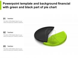Powerpoint Template And Background Financial With Green And Black Part Of Pie Chart