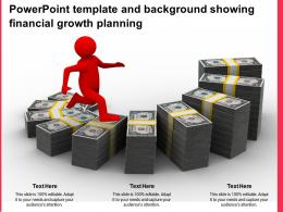 Powerpoint Template And Background Showing Financial Growth Planning