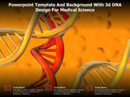 Powerpoint Template And Background With 3d DNA Design For Medical Science