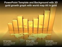 Powerpoint Template And Background With 3d Gold Growth Graph With World Map All In Gold