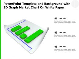 Powerpoint Template And Background With 3d Graph Market Chart On White Paper