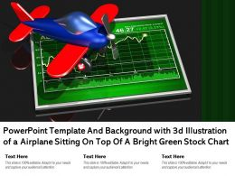 Powerpoint Template And Background With 3d Illustration Of A Airplane Sitting On Top Of A Bright Green Stock Chart