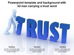 Powerpoint Template And Background With 3d Man Carrying A Trust Word