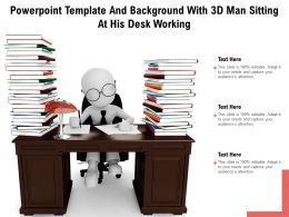 Powerpoint Template And Background With 3D Man Sitting At His Desk Working