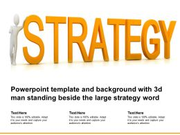 Powerpoint Template And Background With 3d Man Standing Beside The Large Strategy Word