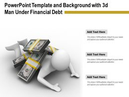 Powerpoint Template And Background With 3d Man Under Financial Debt