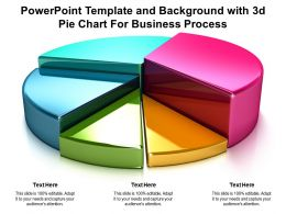 Powerpoint Template And Background With 3d Pie Chart For Business Process
