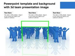 Powerpoint Template And Background With 3d Team Presentation Image