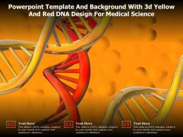 Powerpoint Template And Background With 3d Yellow And Red DNA Design For Medical Science