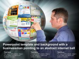 Powerpoint Template And Background With A Businessman Pointing To An Abstract Internet Ball