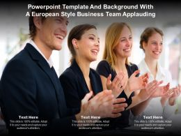 Powerpoint Template And Background With A European Style Business Team Applauding