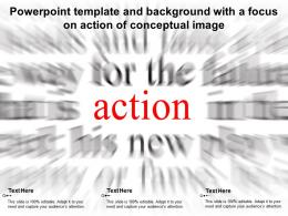 Powerpoint Template And Background With A Focus On Action Of Conceptual Image