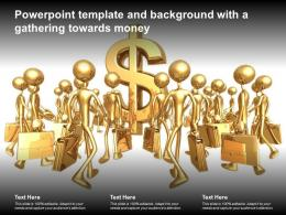 Powerpoint Template And Background With A Gathering Towards Money