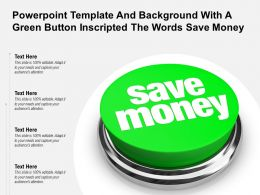 Powerpoint Template And Background With A Green Button Inscripted The Words Save Money