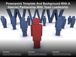 Powerpoint Template And Background With A Internet Partnership With Team Leadership